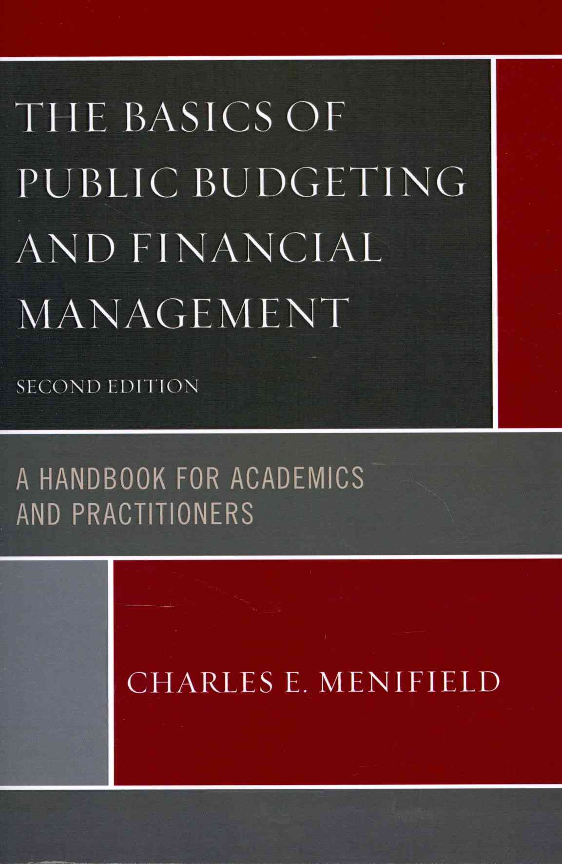 The Basics of Public Budgeting and Financial Management Updates By Menifield, Charles E.