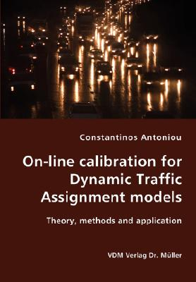 Vdm Verlag On-Line Calibration for Dynamic Traffic Assignment Models- Theory, Methods and Application by Antoniou, Constantinos [Paperback] at Sears.com